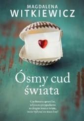 Okładka książki Ósmy cud świata Magdalena Witkiewicz
