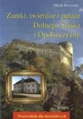 Okładka książki Zamki, twierdze i pałace Dolnego Śląska i Opolszczyzny Marek Perzyński