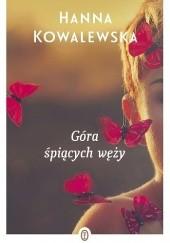 Okładka książki Góra śpiących węży Hanna Kowalewska