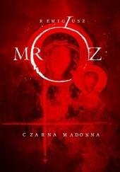 Okładka książki Czarna Madonna Remigiusz Mróz