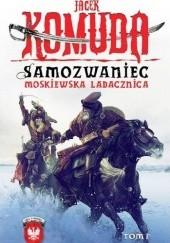 Okładka książki Samozwaniec. Moskiewska ladacznica, tom I Jacek Komuda
