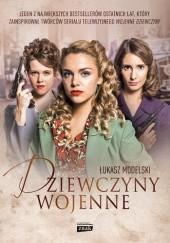 Okładka książki Dziewczyny wojenne Łukasz Modelski