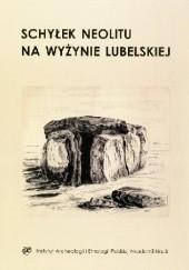 Okładka książki Schyłek neolitu na Wyżynie Lubelskiej Jerzy Libera,Paweł Jarosz,Piotr Włodarczak