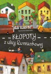 Okładka książki Kłopoty z ulicy Rumiankowej Agnieszka Gadzińska