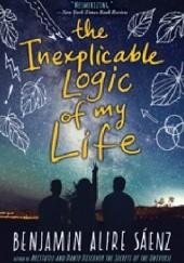 Okładka książki The Inexplicable Logic of My Life Benjamin Alire Sáenz