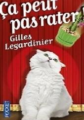 Okładka książki Ça peut pas rater Gilles Legardinier