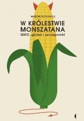 Okładka książki W królestwie monszatana. GMO, gluten i szczepionki Marcin Rotkiewicz