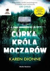 Okładka książki Córka króla moczarów Karen Dionne