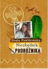 Okładka książki Niezbędnik podróżnika Beata Pawlikowska