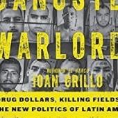 Okładka książki Gangster Warlords: Drug Dollars, Killing Fields, and the New Politics of Latin America Ioan Grillo