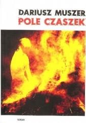 Okładka książki Pole Czaszek Dariusz Muszer