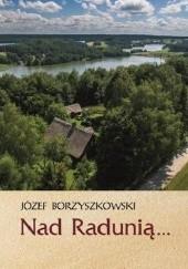 Okładka książki Nad Radunią Józef Borzyszkowski
