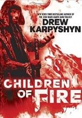 Okładka książki Children of Fire Drew Karpyshyn