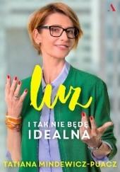 Okładka książki Luz. I tak nie będę idealna Tatiana Mindewicz-Puacz