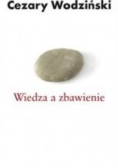 Okładka książki Wiedza a zbawienie Cezary Wodziński