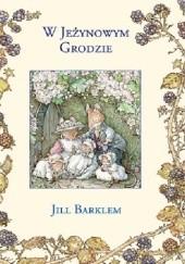 Okładka książki W Jeżynowym Grodzie Jill Barklem