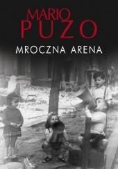 Okładka książki Mroczna arena Mario Puzo