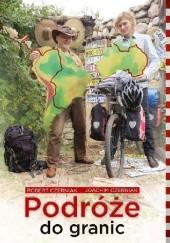 Okładka książki Podróże do granic Robert Czerniak,Joachim Czerniak