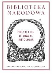 Okładka książki Polski esej literacki. Antologia Jan Tomkowski