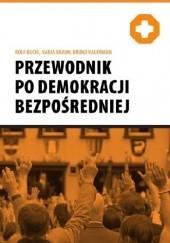 Okładka książki Przewodnik po demokracji bezpośredniej Rolf Büchi,Nadja Braun,Bruno Kaufmann