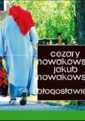 Okładka książki Błogosławieni Cezary Nowakowski,Jakub Nowakowski