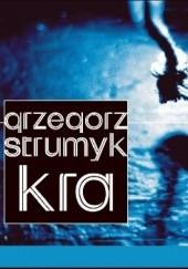 Okładka książki Kra Grzegorz Strumyk