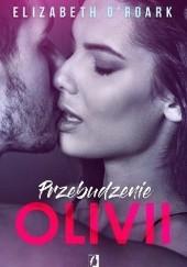 Okładka książki Przebudzenie Olivii Elizabeth O'Roark