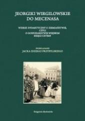 Okładka książki Jeorgiki Wirgilowskie do Mecenasa. Wiersz dydaktyczny o ziemiaństwie, czyli o gospodarstwie wiejskim księgi cztery Wergiliusz