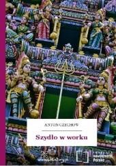 Okładka książki Szydło w worku Antoni Czechow