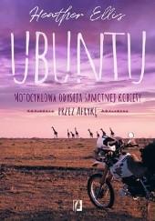 Okładka książki Ubuntu. Motocyklowa odyseja samotnej kobiety przez Afrykę Heather Ellis
