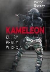 Okładka książki Kameleon. Kulisy pracy w CBŚ Victor Gorsky