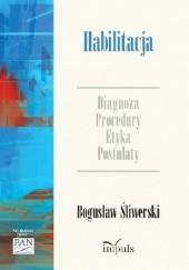 Okładka książki Habilitacja. Diagnoza - procedury - etyka - postulaty Bogusław Śliwerski