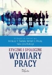 Okładka książki Etyczne i społeczne wymiary pracy Norbert Pikuła,Ireneusz Świtała