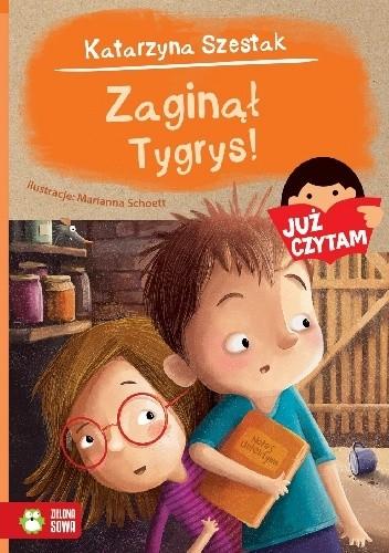 Okładka książki Zaginął Tygrys! Katarzyna Szestak