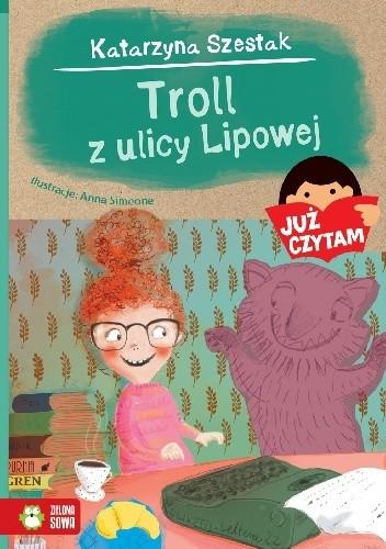 Okładka książki Troll z ulicy Lipowej Katarzyna Szestak