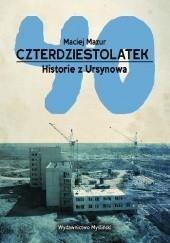 Okładka książki Czterdziestolatek. Historie z Ursynowa Maciej Mazur