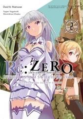 Okładka książki Re: Zero - Życie w innym świecie od zera. Księga pierwsza: Dzień w stolicy - 2