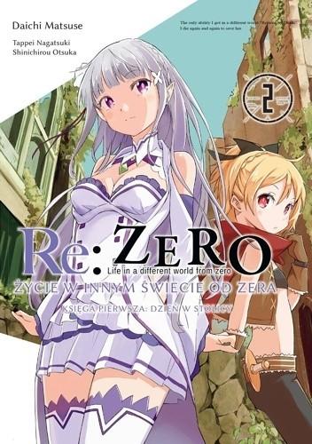 Okładka książki Re: Zero - Życie w innym świecie od zera. Księga pierwsza: Dzień w stolicy - 2 Daichi Matsuse,Tappei Nagatsuki