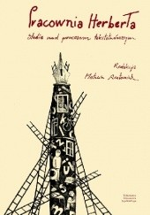Okładka książki Pracownia Herberta. Studia nad procesem tekstotwórczym Mateusz Antoniuk