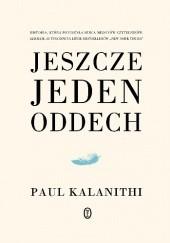 Okładka książki Jeszcze jeden oddech Paul Kalanithi