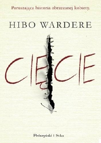 Okładka książki Cięcie. Poruszająca historia obrzezanej kobiety Hibo Wardere