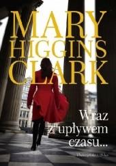 Okładka książki Wraz z upływem czasu... Mary Higgins Clark