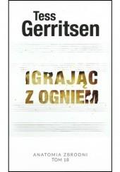 Okładka książki Igrając z ogniem Tess Gerritsen