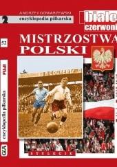 Okładka książki Encyklopedia piłkarska FUJI Mistrzostwa Polski. Stulecie część 2 (tom 52)