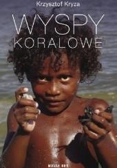 Okładka książki Wyspy Koralowe Krzysztof Kryza