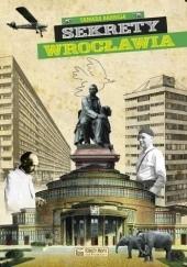 Okładka książki Sekrety Wrocławia