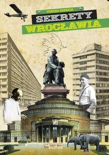 Okładka książki Sekrety Wrocławia Tamara Barriga