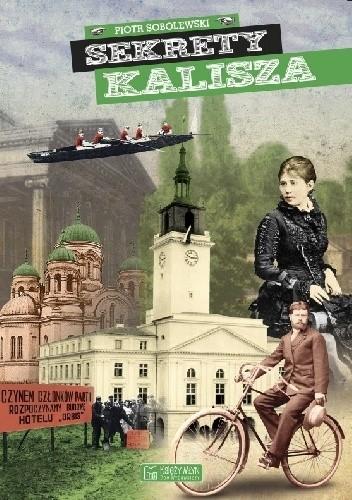 Okładka książki Sekrety Kalisza Piotr Sobolewski