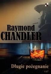 Okładka książki Długie pożegnanie Raymond Chandler