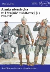 Okładka książki Armia niemiecka w I wojnie światowej (1) 1914-1915 Nigel Thomas